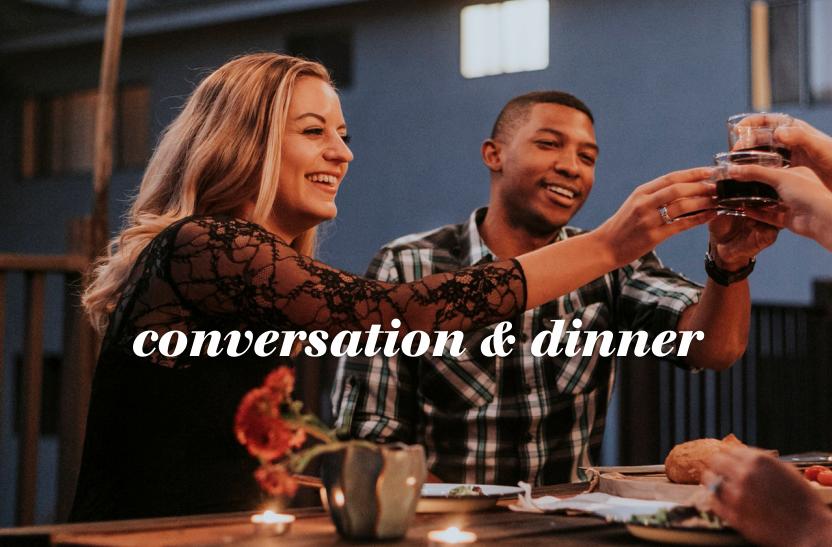 Conversation & Dinner